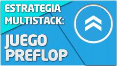 Estrategia Multistack: Juego Preflop