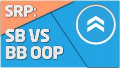TEORÍA SRP SB vs BB OOP