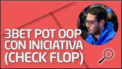 REVISIÓN Alumno 3bet pot OOP con iniciativa (Check Flop)