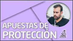 PRÁCTICA Apuestas por protección
