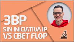 PRÁCTICA 3BP sin iniciativa IP - VS cbet flop