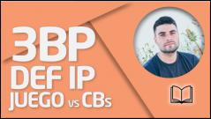 TEORÍA 3BP DEF IP - Juego vs CBs