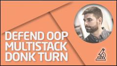 PRÁCTICA Defend OOP Multistack - Donk Turn