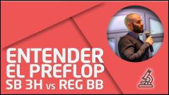 PRÁCTICA Entender el preflop en SB 3H vs reg en BB