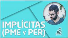 PRÁCTICA Implícitas (PME y PER)