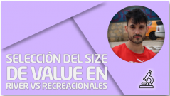 PRÁCTICA Selección del size de value en river vs recreacionales
