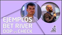 PRÁCTICA Ejemplos Bet river OOP vs Check