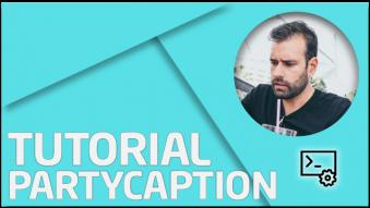 """Aprende a usar el Partycaption con el vídeo tutorial de """"HarryBLD"""""""