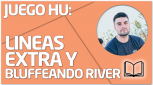 TEORÍA Lineas extra y bluffeando river