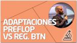 PRÁCTICA Adaptaciones preflop vs regs. BTN