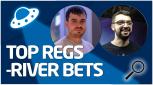 REVISIÓN Análisis Top Regs-River bets