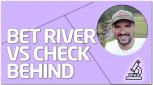 PRÁCTICA Bet river vs Check Behind