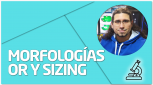PRÁCTICA Morfologías OR y Sizing