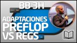 TEORÍA Adaptaciones preflop vs regs (BB 3H)