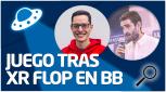 REVISIÓN Juego tras XR flop en BB