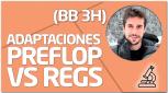 PRACTICA Adaptaciones preflop vs regs (BB 3H)