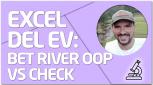 PRÁCTICA Excel del EV (V): Bet river OOP vs Check