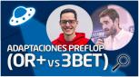 REVISIÓN Adaptaciones Preflop (OR+vs3bet)