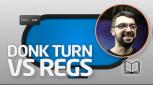 TEORÍA Donk turn vs regs