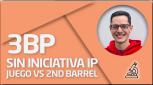 PRÁCTICA 3BP sin iniciativa IP - Juego vs 2nd barrel