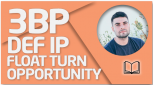 TEORÍA 3BP DEF IP - Float Turn Opportunity