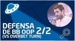 REVISIÓN Defensa de BB OOP (vs overbet turn) 2/2