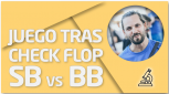 PRÁCTICA Juego tras check flop SB vs BB