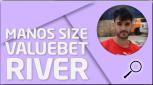REVISIÓN Manos size valuebet river