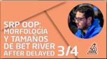 PRÁCTICA SRP OOP: Morfología y tamaños de bet river after delayed 3/4